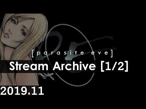 [Livestream Archive] Parasite Eve - CD1 - Sponsored By Albert Chyn