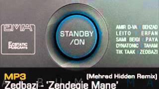 ZedBazi - Zendegie Mane (Mehrad Hidden Remix)