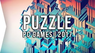 Top 10 PC ►PUZZLE◄ Games to Watch in 2017! - Upcoming Puzzle Games