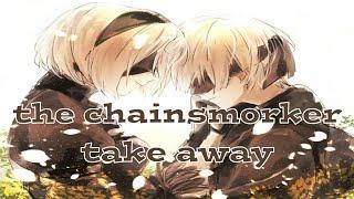 Download Mp3 Nightcore - The Chainsmorker Ft Illenium   Takeaway