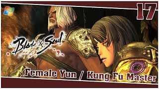 Blade and Soul 【PC】 #17 「Female Yun │ Kung Fu Master」