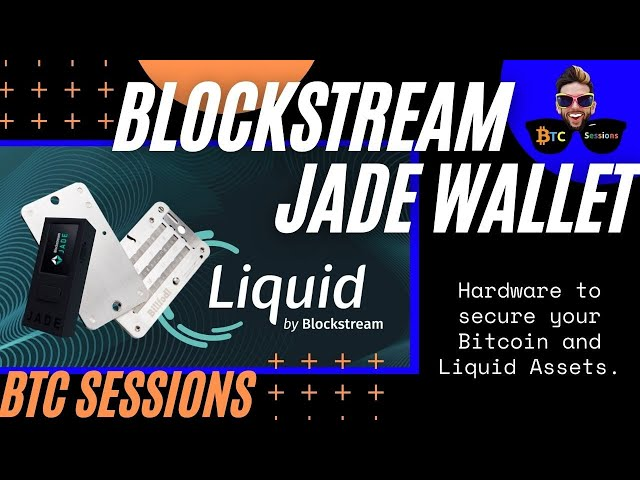 BLOCKSTREAM JADE - Secure Your Bitcoin and Liquid Network Assets