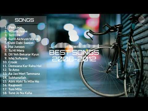Best Hindi Songs Of 2008 to 2012 Jukebox 2008 to 2012 Best Songs Collection  All Time Hit Songs