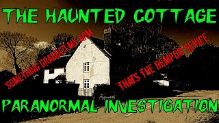 HAUNTED BRITAIN INVESTIGATIONS (HBI) - THE HAUNTED COTTAGE PARANORMAL INVESTIGATION