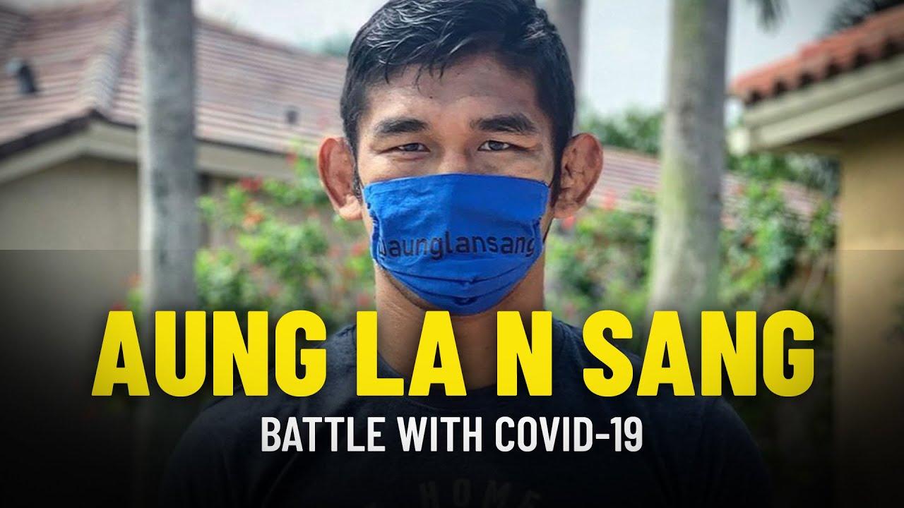 Aung La N Sang's Battle With COVID-19