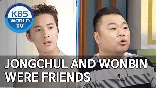Jongchul and Wonbin were friends [Happy Together/2019.06.20]