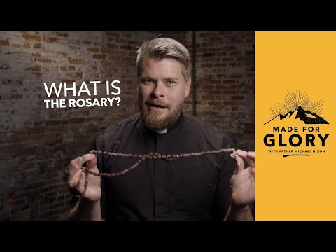 Made for Glory //  What is the Rosary?