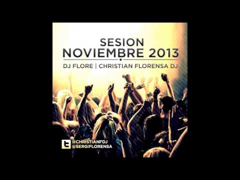 13. DJ FLORE & CHRISTIAN FLORENSA DJ SESION NOVIEMBRE 2013
