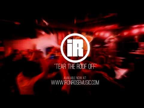 Iron Rose - Tear the Roof Off (single)