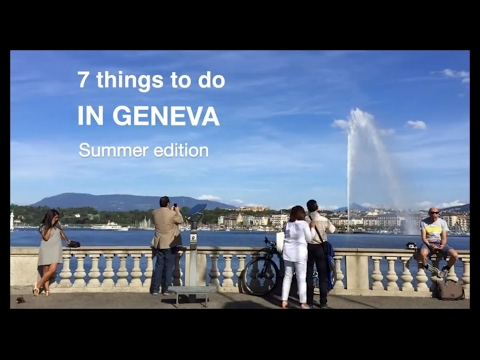 7 things to do, in Geneva, Switzerland summer edition