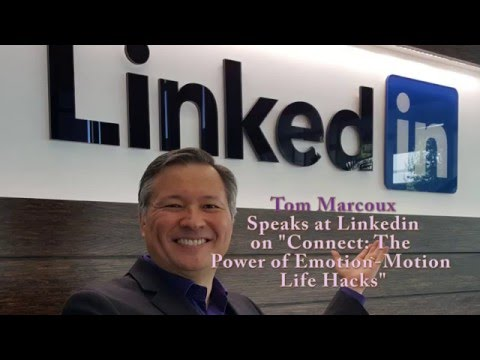 "Tom Marcoux speaks at Linkedin Corporation on ""Connect: The Power of Emotion-Motion Life Hacks"""