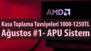 Kasa Toplama Tavsiyeleri - Ağustos #1 - GTA 5 Açan APU Sistem 1000-1250TL