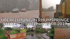 ÜBERFLUTUNG IN RHUMSPRINGE   Heftiges Unwetter mit Starkregen und Hagel - 27.08.2019