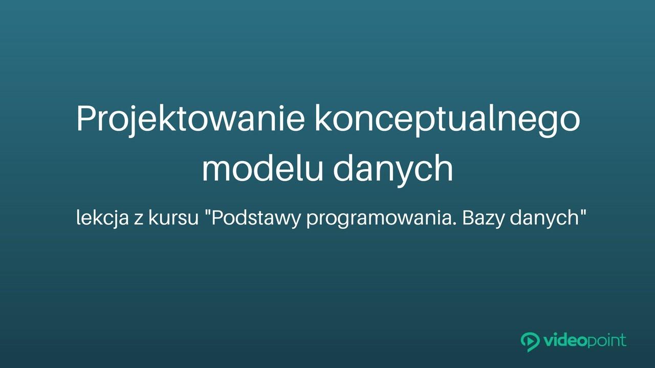 Projektowanie Konceptualnego Modelu Danych Kurs Programowanie Bazy