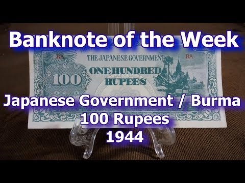 Banknote of the Week : 1944 Burma 100 Rupees, Japanese Occupation WWII Money