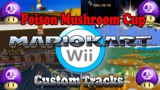 Mario Kart Wii Custom Track Grand Prix Revolution - Let's Play Mario Kart Wii CTGP Revolution Part 18: Poison Mushroom Cup