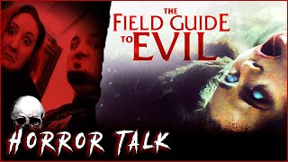 The Field Guide to Evil 💀 Horror Talk #030