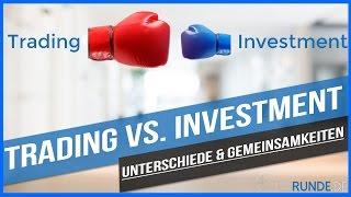 Trading Vs. Investment - Gemeinsamkeiten & Unterschiede