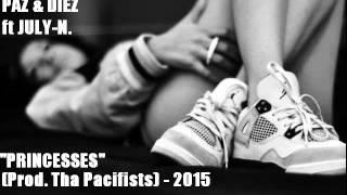 Paz & Diez - Princesses ft July-N. (Prod. Tha Pacifists) 2015