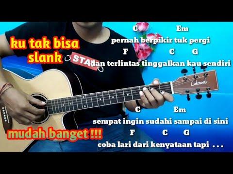 Belajar Kunci Gitar Slank Ku Tak Bisa Strumming.