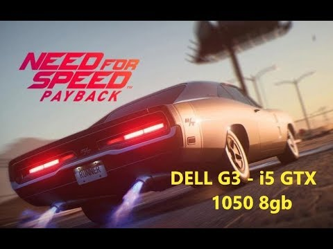 Need For Speed Payback - Dell G3 - 3579 // GeForce GTX 1050 - i5 8300H - 8GB.
