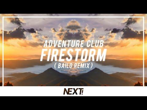 Adventure Club - Firestorm (Bailo Remix)