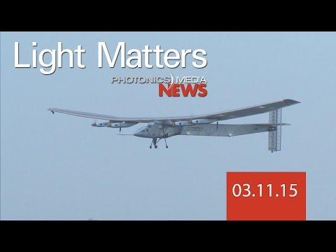 Solar-Powered Airplane! - LIGHT MATTERS 03.11.2015