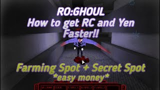 How to get RC and YEN Faster (Farming Spot) | Roblox : Ro-Ghoul