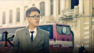 Video Late Autumn - Kai Đinh download MP3, 3GP, MP4, WEBM, AVI, FLV November 2017