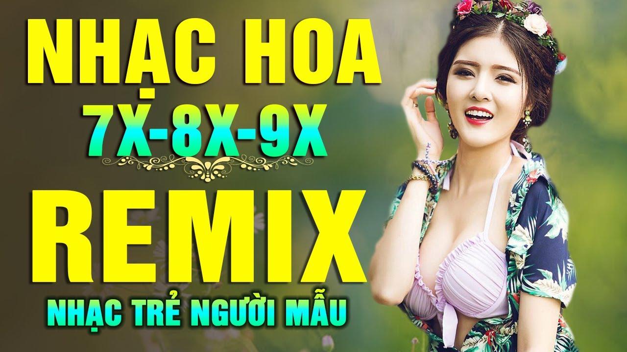 Lk Nhạc Hoa Lời Việt Remix 7X 8X 9X - Nhạc Trẻ Remix DJ GÁI XINH CĂNG ĐÉT - CA NHẠC NGƯỜI MẪU 2020