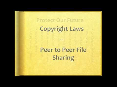 Copyrights Laws and Peer to Peer File Sharing