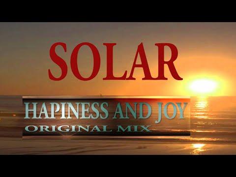 SOLAR - HAPPINESS & JOY  (ORIGINAL MIX)