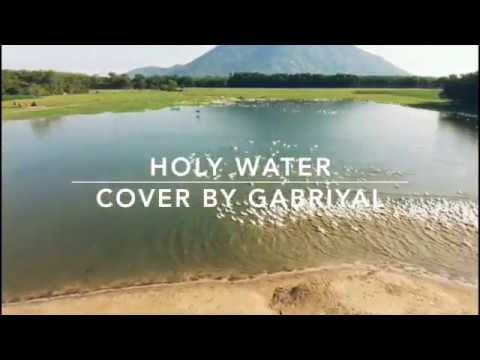 HOLY WATER | WE THE KINGDOM | COVER BY GABRIYAL