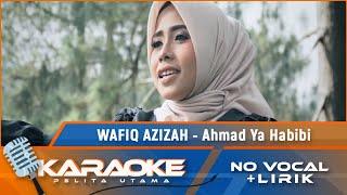 Ahmad Ya Habibi (Karaoke) - Wafiq Azizah