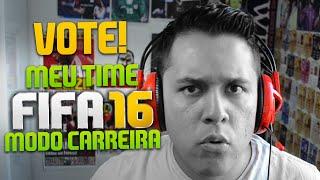 FIFA 16 MODO CARREIRA - AGORA É OFICIAL! ESCOLHA O MEU TIME!!