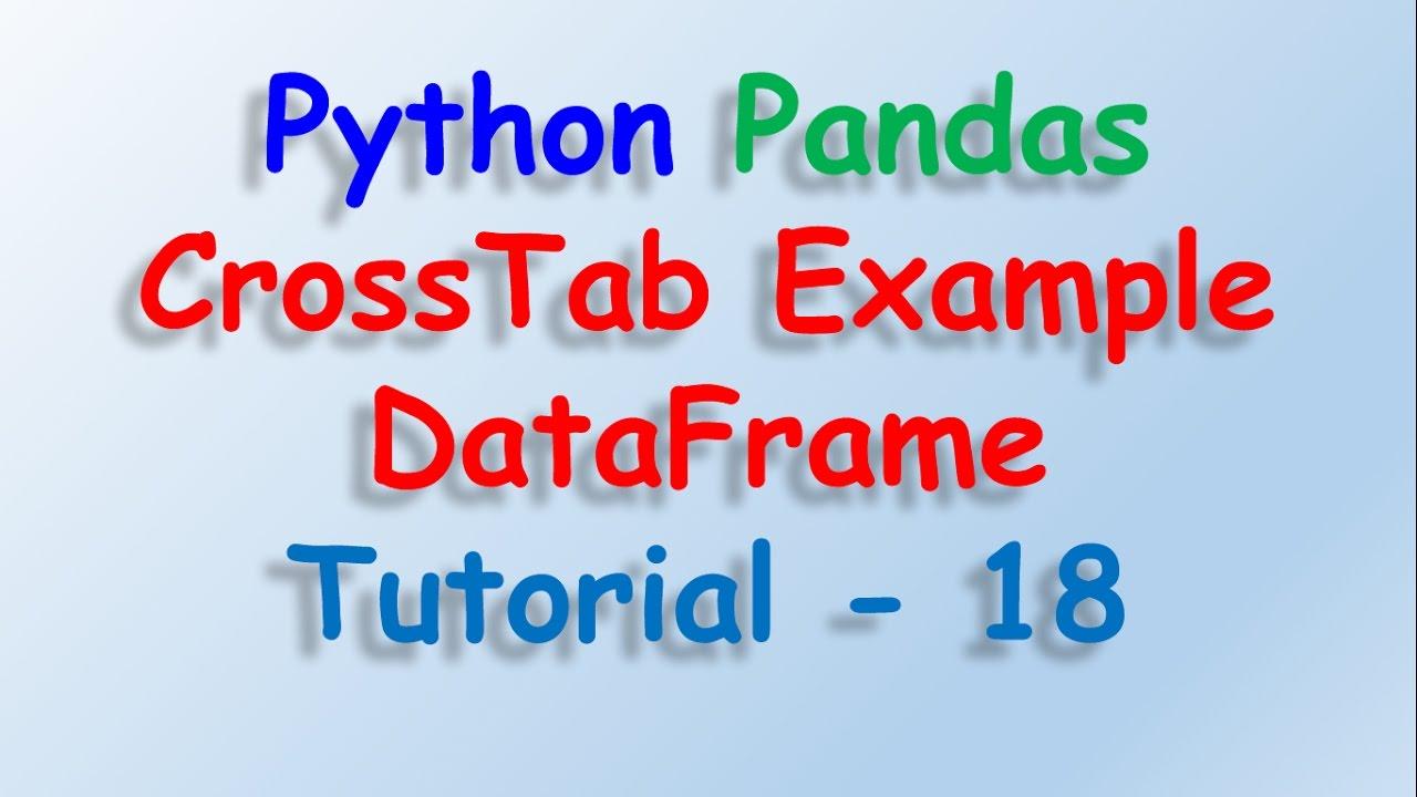 Python Pandas Dataframe crosstab Tutorial 18