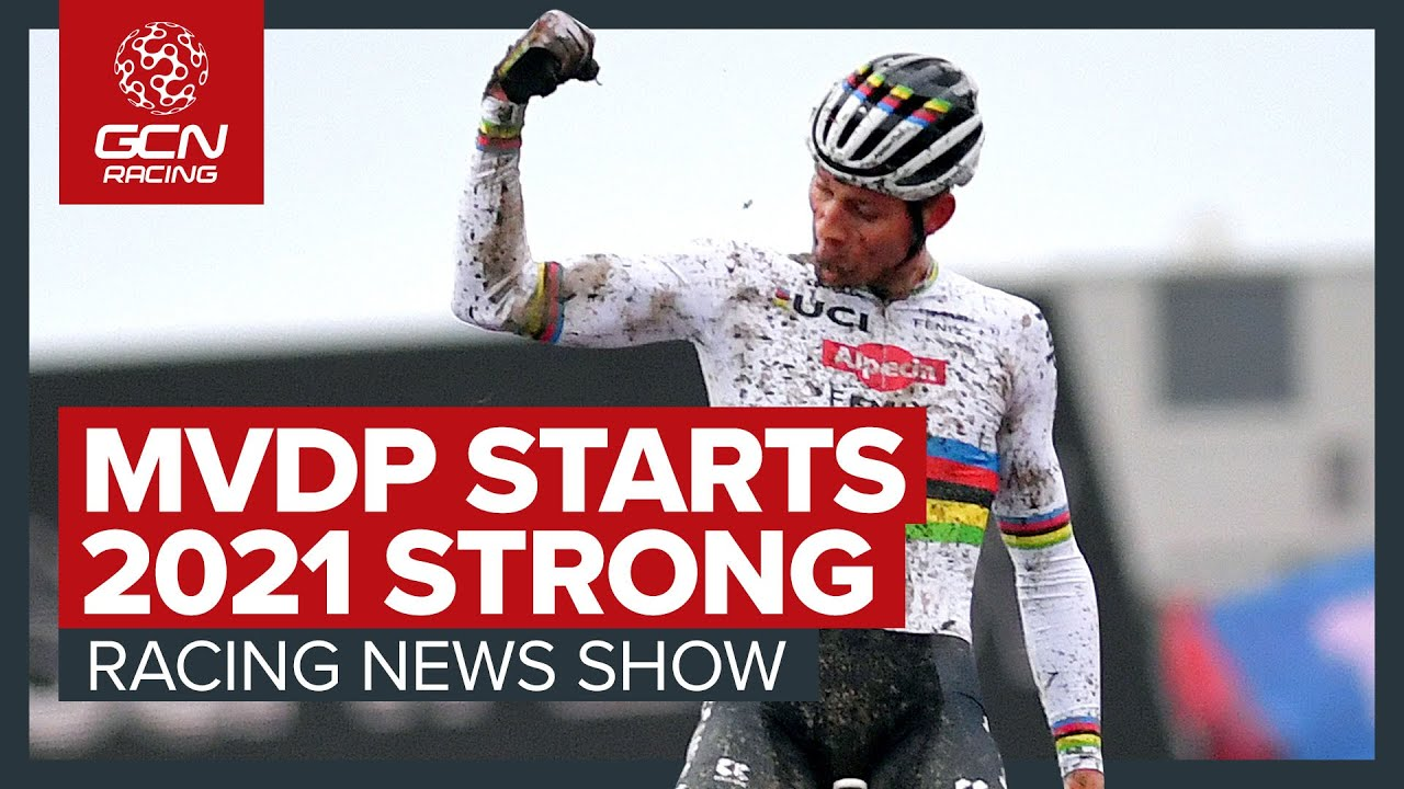 mathieu van der poel starts 2021 strong gcn racing news show