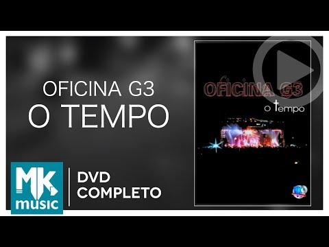 O Tempo - Oficina G3 (DVD COMPLETO)