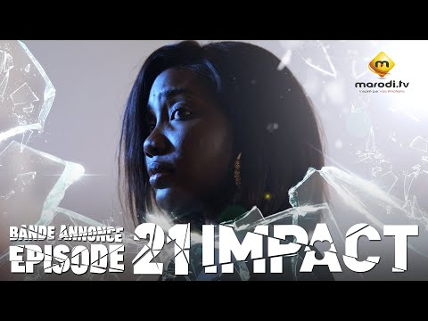 Série - Impact - Episode 21 - Bande annonce