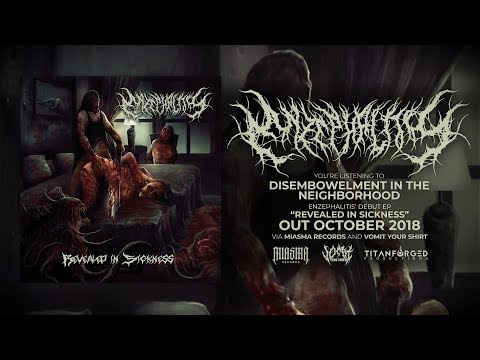ENZEPHALITIS - DISEMBOWELMENT IN THE NEIGHBOURHOOD [DEBUT SINGLE] (2018) SW EXCLUSIVE