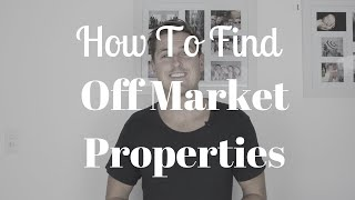 How To Find Off Market Properties