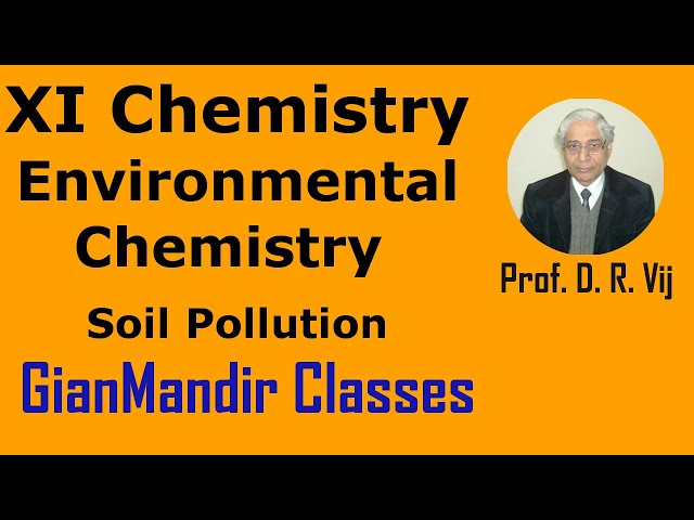 XI Chemistry | Environmental Chemistry | Soil Pollution by Ruchi Ma'am