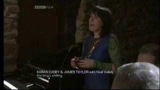Karan Casey & James Taylor - The King's Shilling - Transatlantic Sessions 4 !