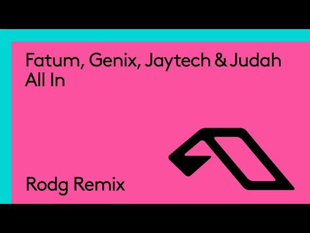 Fatum, Genix, Jaytech & Judah - All In (Rodg Remix)