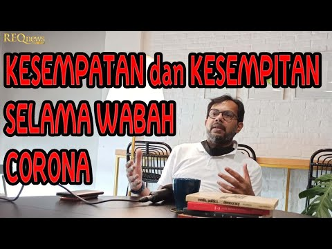 Kesempatan dan Kesempitan Selama COVID-19 #Jokowi #HarisAzhar