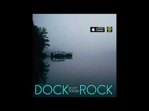 Scott Porter - Dock Rock (Official Audio)
