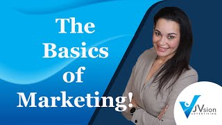 The Basics of Marketing - Marketing 101 - JVsion