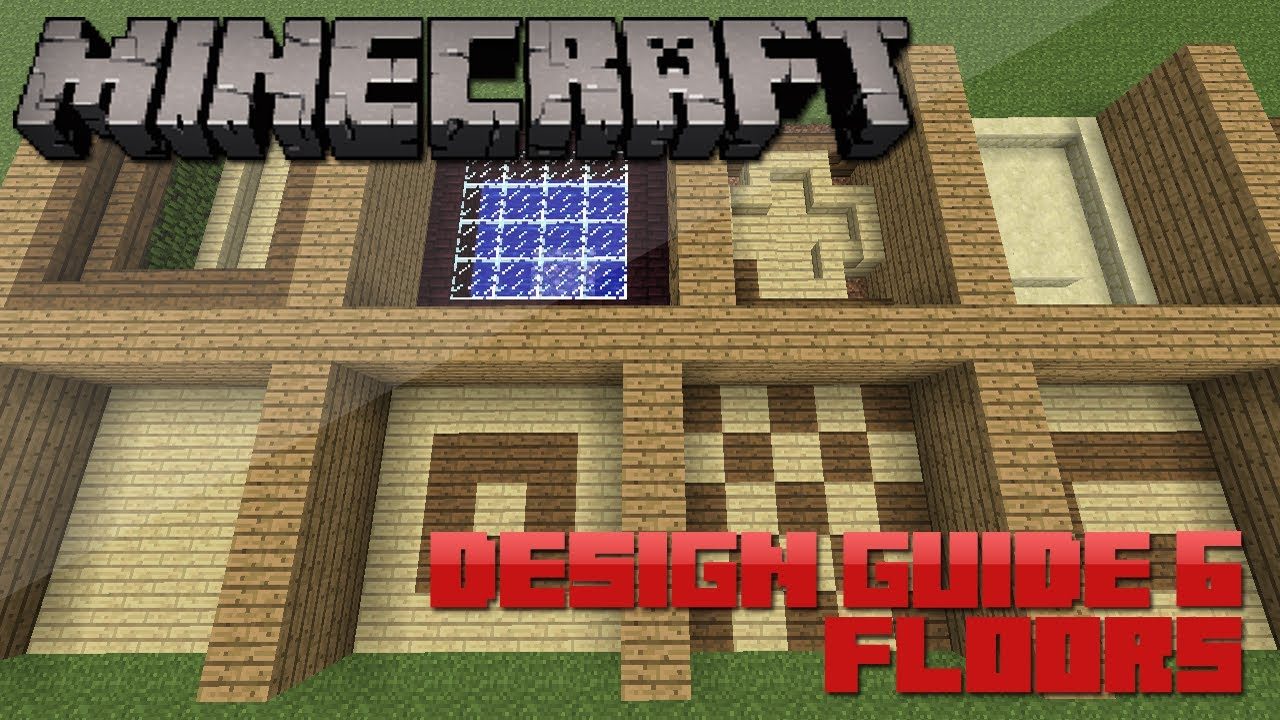 Minecraft Design Guide: 6 - Floors