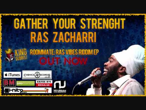 RAS ZACHARRI - GATHER YOUR STRENGTH - ROOTSTEP 2012