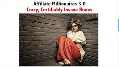 Affiliate Millionaires 3.0 Certifiably Insane Bonus